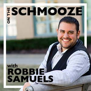 On the Schmooze podcast with host Robbie Samuels