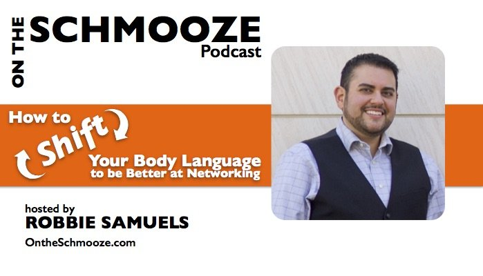 OTS 046: How to Shift Your Body Language to be Better at Networking – Robbie Samuels