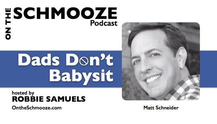 OTS 041: Dads Don't Babysit – Matt Schneider