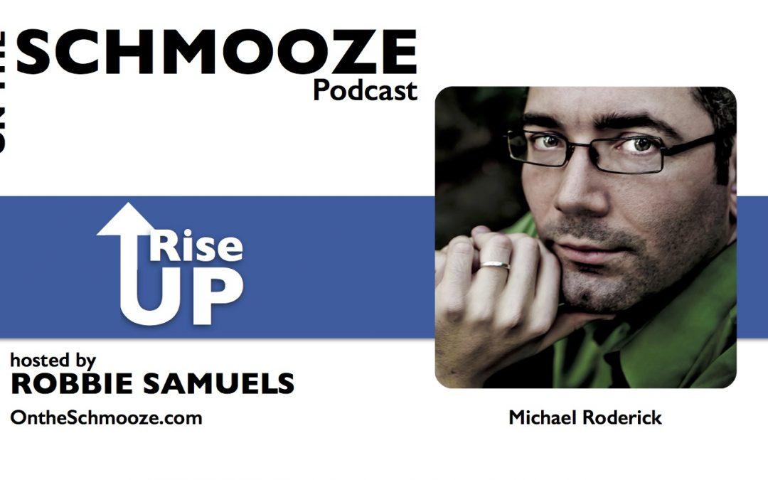OTS Encore 073: RISE-UP – Michael Roderick